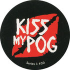 Pog n°30 - Kiss My POG - Series #1 - Global Pog Association (GPA)